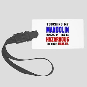 Touching my mandolin May be haza Large Luggage Tag