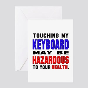 Touching my Keyboard May be hazardou Greeting Card