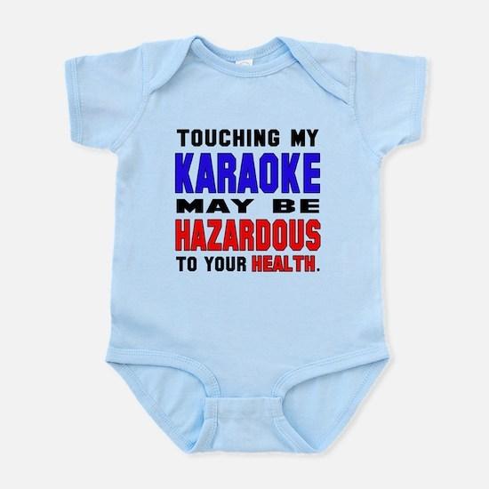 Touching my Karaoke May be hazardo Infant Bodysuit