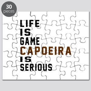 Life Is Game Capoeira Is Serious Puzzle