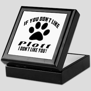 If You Don't Like Plott Keepsake Box