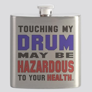 Touching my Drum May be hazardous to your he Flask
