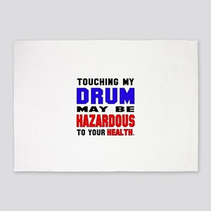 Touching my Drum May be hazardous t 5'x7'Area Rug
