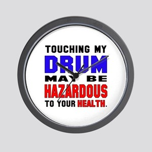 Touching my Drum May be hazardous to yo Wall Clock