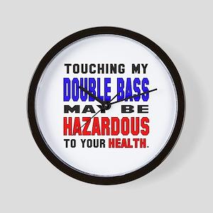 Touching my Double Bass May be hazardou Wall Clock