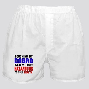 Touching my Dobro May be hazardous to Boxer Shorts