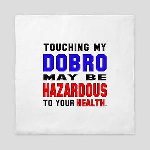 Touching my Dobro May be hazardous to Queen Duvet
