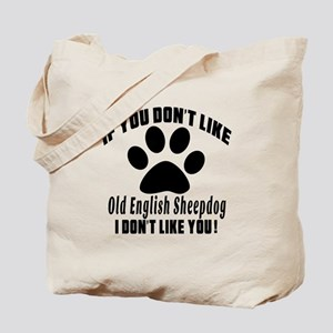 If You Don't Like Old English Sheepdog Tote Bag