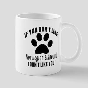 If You Don't Like Norwegian Elkhound Mug