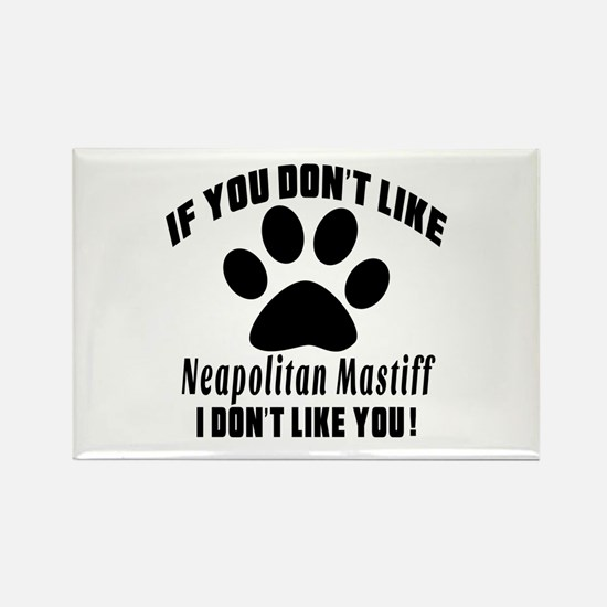 If You Don't Like Neap Rectangle Magnet (100 pack)