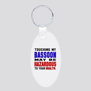 Touching my Bassoon May be Aluminum Oval Keychain