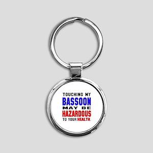 Touching my Bassoon May be hazardou Round Keychain