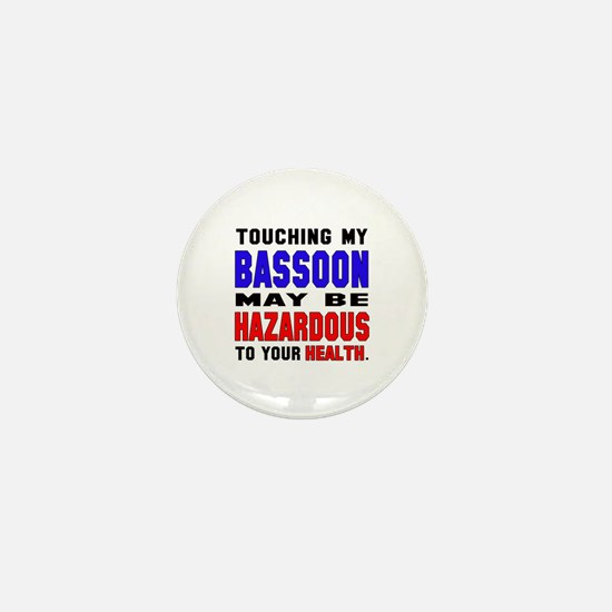 Touching my Bassoon May be hazardous t Mini Button