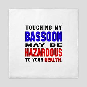 Touching my Bassoon May be hazardous t Queen Duvet