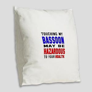 Touching my Bassoon May be haz Burlap Throw Pillow