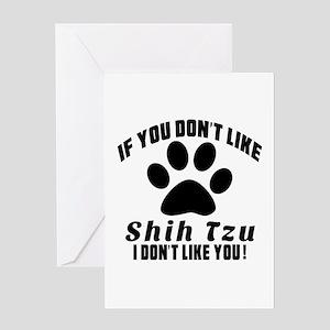 If You Don't Like Shih Tzu Greeting Card