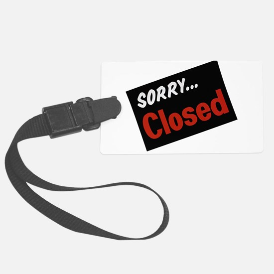 sorry closed Luggage Tag