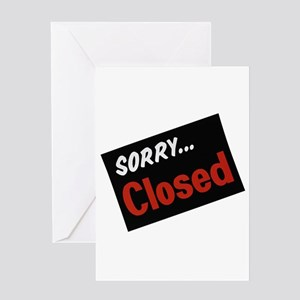 sorry closed Greeting Cards