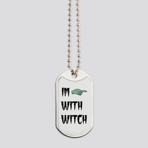 Im with witch Dog Tags
