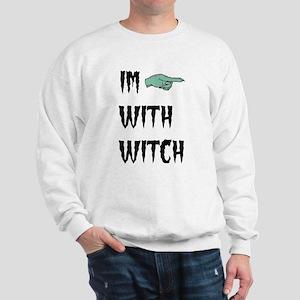 Im with witch Sweatshirt