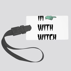 Im with witch Large Luggage Tag