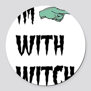 Im with witch Round Car Magnet