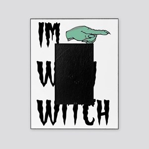 Im with witch Picture Frame