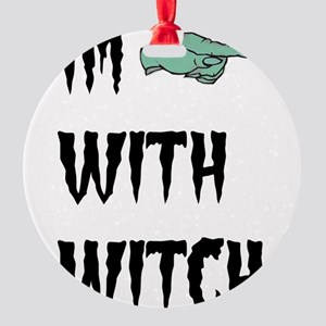 Im with witch Round Ornament