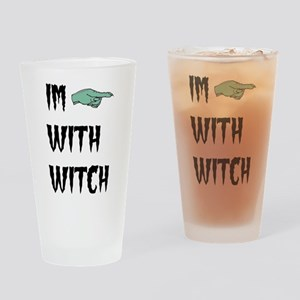 Im with witch Drinking Glass