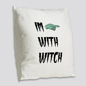 Im with witch Burlap Throw Pillow