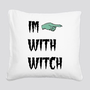 Im with witch Square Canvas Pillow