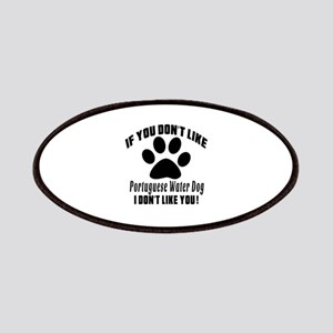 If You Don't Like Portuguese Water Dog Patch