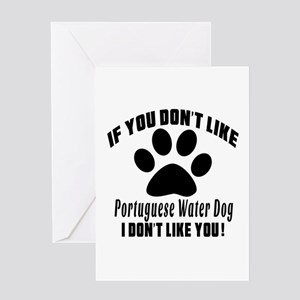 If You Don't Like Portuguese Water D Greeting Card