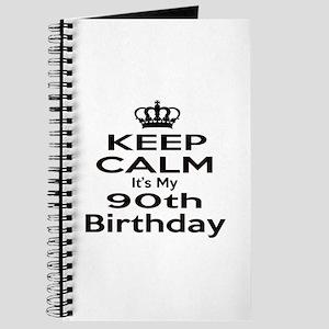 Keep Calm It's my 90th Birthday Journal