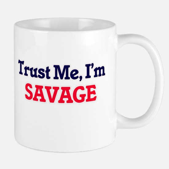 Trust Me, I'm Savage Mugs