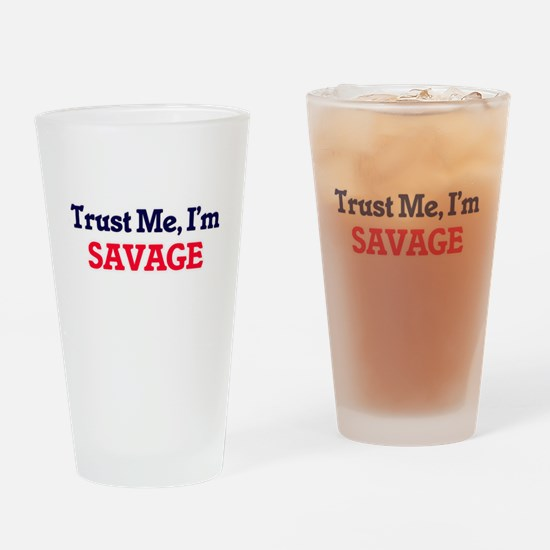 Trust Me, I'm Savage Drinking Glass