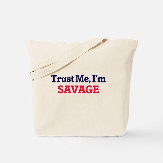 Trust Me, I'm Savage Tote Bag