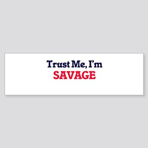 Trust Me, I'm Savage Bumper Sticker