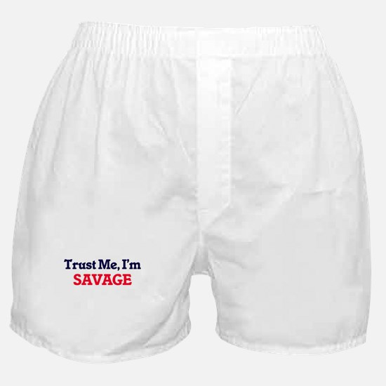 Trust Me, I'm Savage Boxer Shorts
