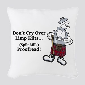 Don't Cry Over Limp Kilts Woven Throw Pillow