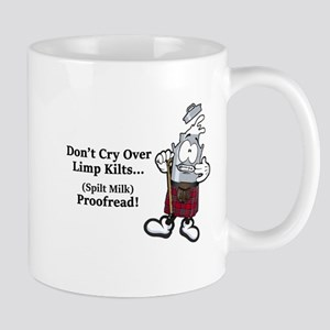 Don't Cry Over Limp Kilts Mugs