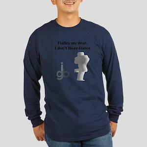 Flately My Dear, Long Sleeve Dark T-Shirt