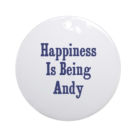 Happiness is being Andy Ornament (Round)