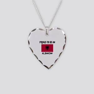 Proud To Be Albanian Necklace Heart Charm