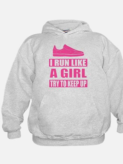 I Run Like a Girl Hoodie