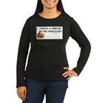 I have a friend in the industry Long Sleeve T-Shir
