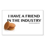 I Have A Friend In The Industry Sticker