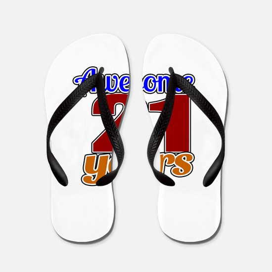 Awesome 21 Years Birthday Flip Flops