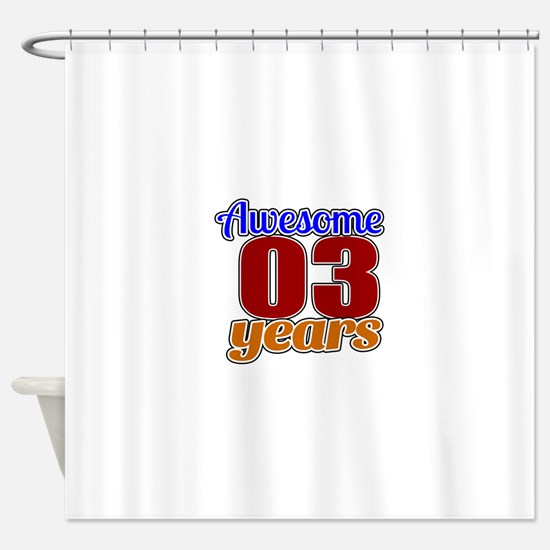 Awesome 03 Years Birthday Shower Curtain