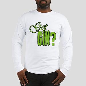 Got Gin? Long Sleeve T-Shirt